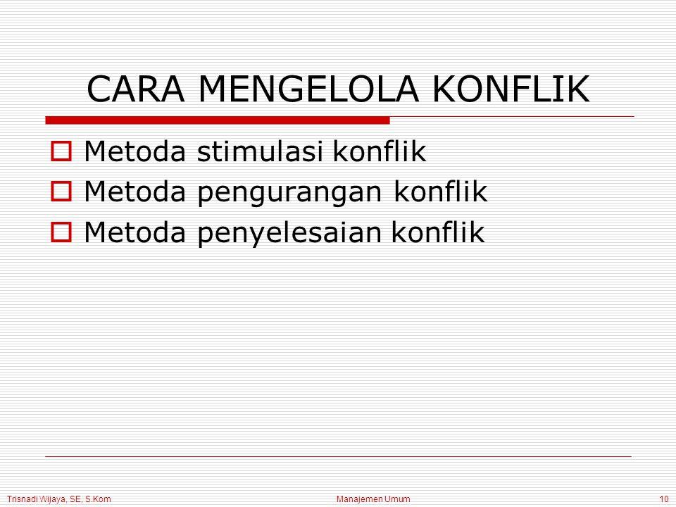 CARA MENGELOLA KONFLIK