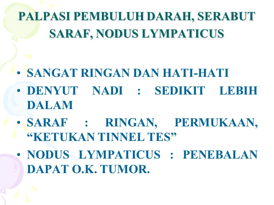 PALPASI PEMBULUH DARAH, SERABUT SARAF, NODUS LYMPATICUS