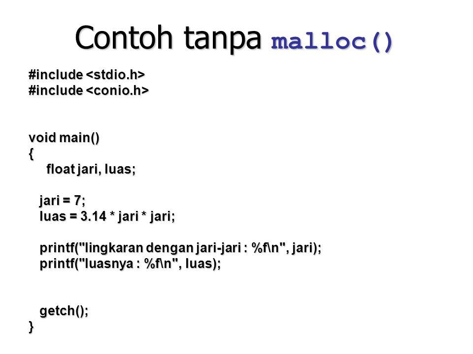 Contoh tanpa malloc() #include <stdio.h>