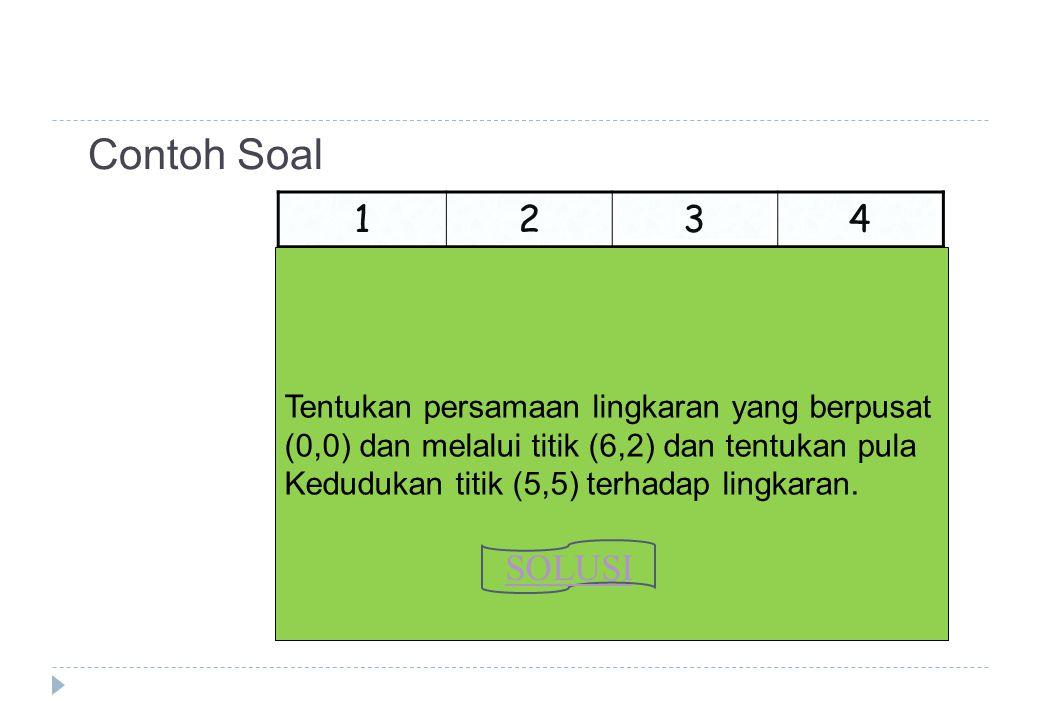 Contoh Soal 1 2 3 4 SOLUSI Tentukan persamaan lingkaran yang berpusat