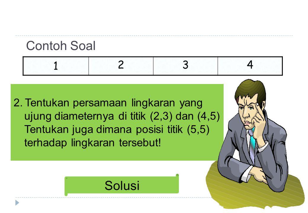 Contoh Soal Solusi 1 2 3 4 2. Tentukan persamaan lingkaran yang