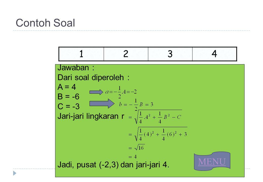 Contoh Soal 1 2 3 4 MENU Jawaban : Dari soal diperoleh : A = 4 B = -6