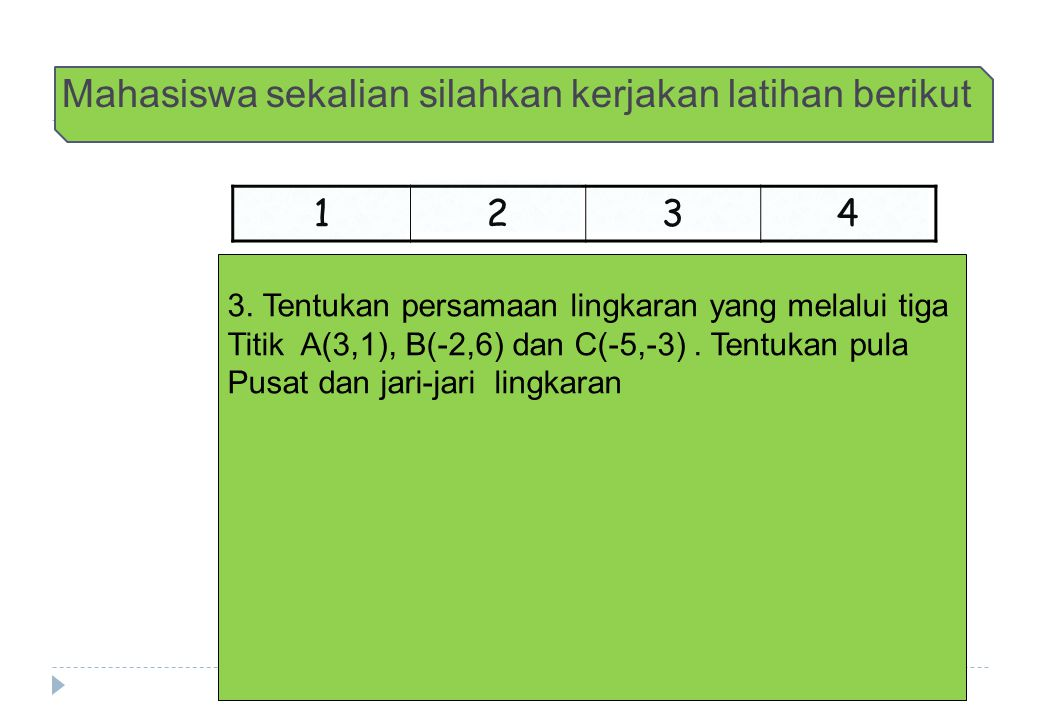Mahasiswa sekalian silahkan kerjakan latihan berikut