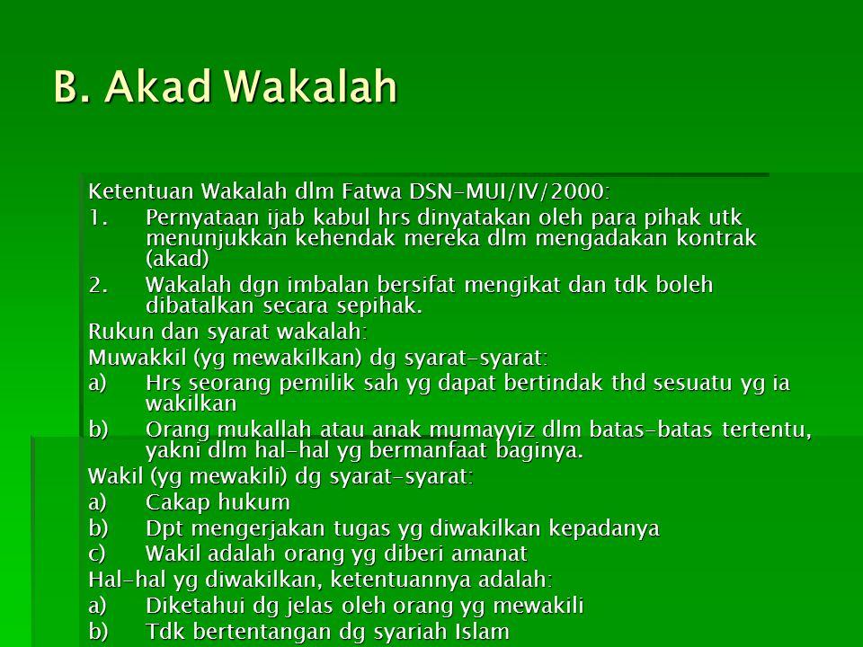 B. Akad Wakalah Ketentuan Wakalah dlm Fatwa DSN-MUI/IV/2000: