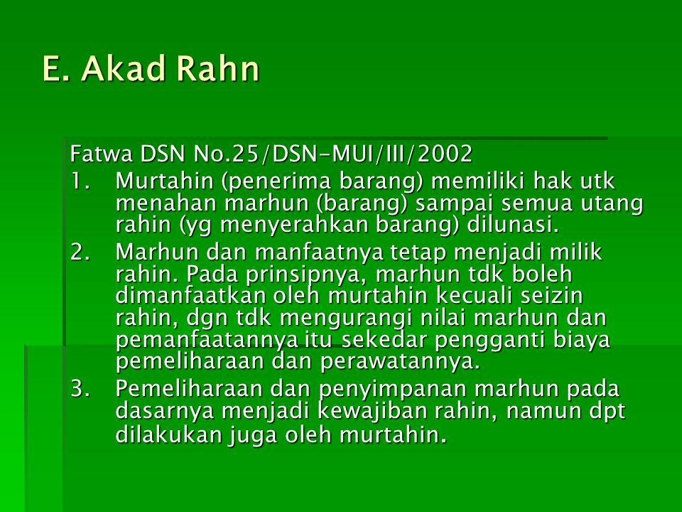 E. Akad Rahn Fatwa DSN No.25/DSN-MUI/III/2002