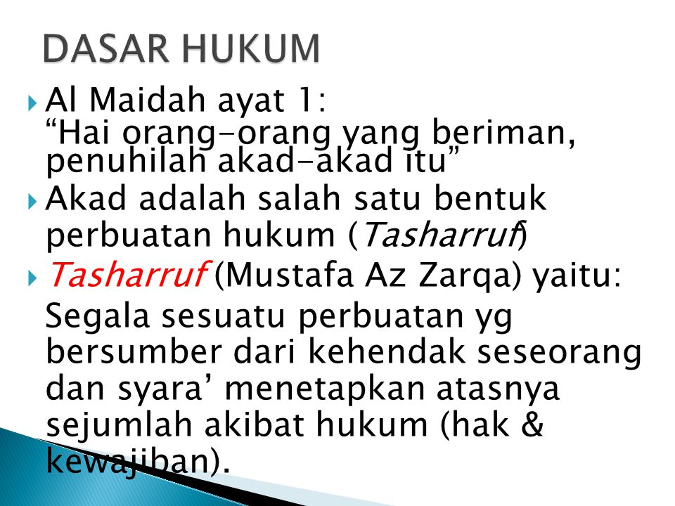 DASAR HUKUM Al Maidah ayat 1: