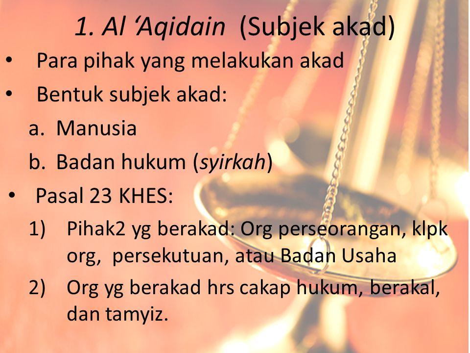 1. Al 'Aqidain (Subjek akad)