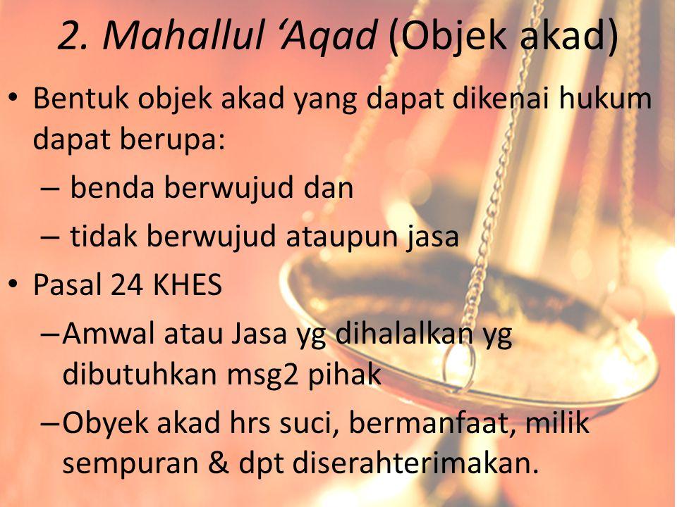 2. Mahallul 'Aqad (Objek akad)
