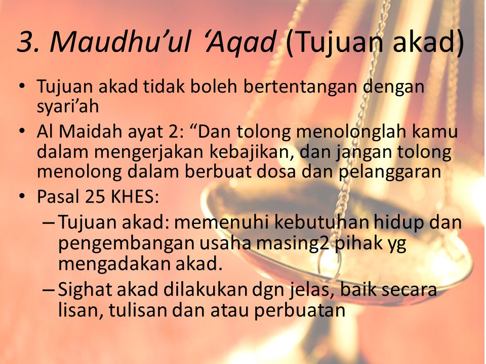 3. Maudhu'ul 'Aqad (Tujuan akad)
