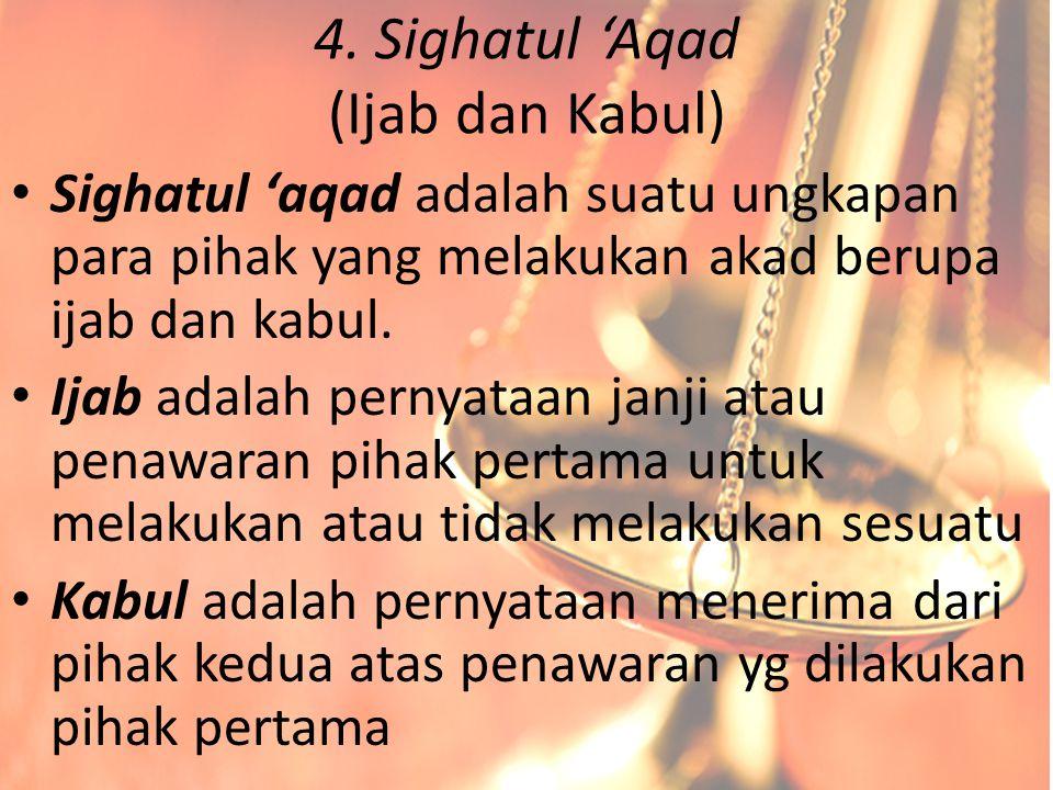 4. Sighatul 'Aqad (Ijab dan Kabul)