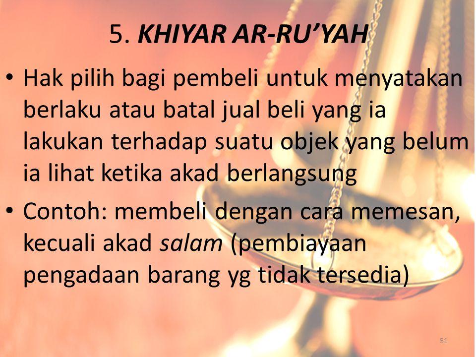 5. KHIYAR AR-RU'YAH