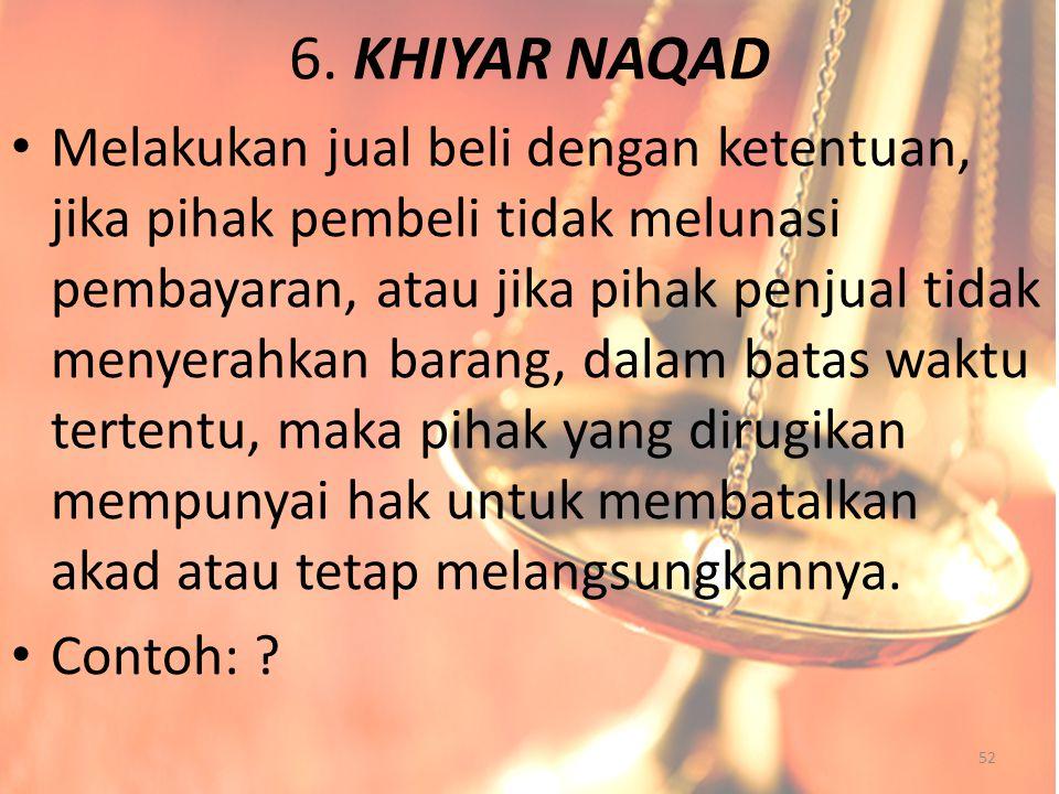 6. KHIYAR NAQAD