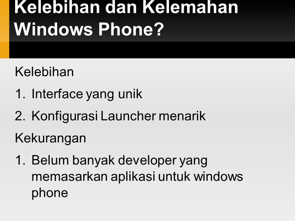 Kelebihan dan Kelemahan Windows Phone