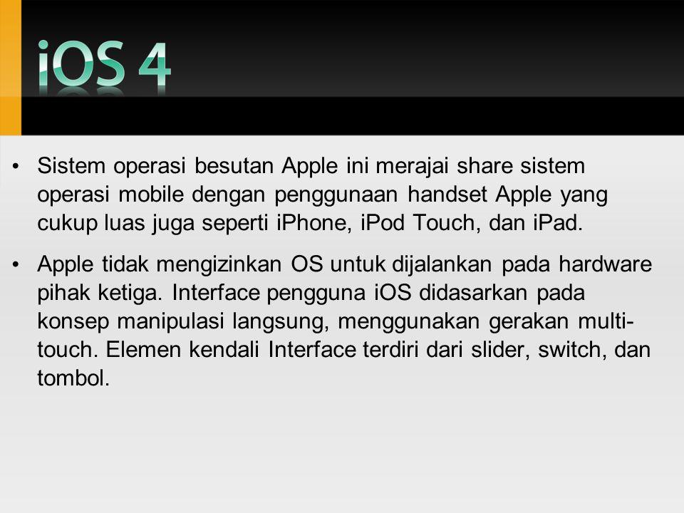 Sistem operasi besutan Apple ini merajai share sistem operasi mobile dengan penggunaan handset Apple yang cukup luas juga seperti iPhone, iPod Touch, dan iPad.