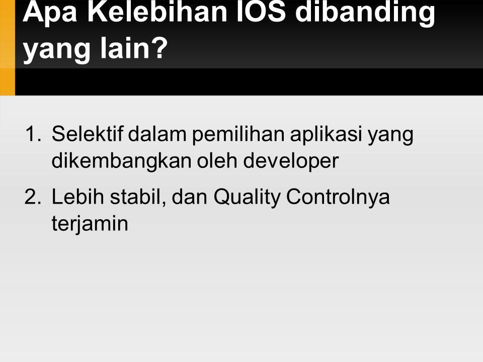 Apa Kelebihan IOS dibanding yang lain