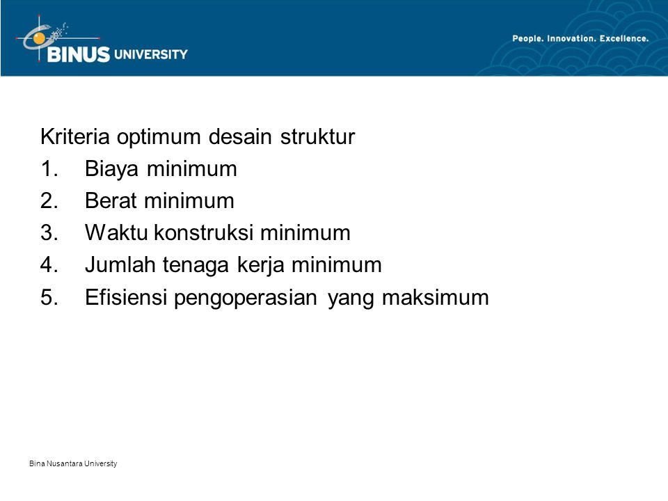 Kriteria optimum desain struktur Biaya minimum Berat minimum