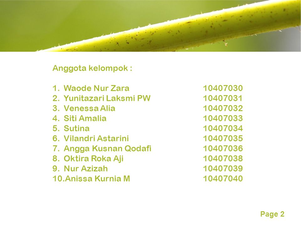 Anggota kelompok : Waode Nur Zara 10407030. Yunitazari Laksmi PW 10407031. Venessa Alia 10407032.