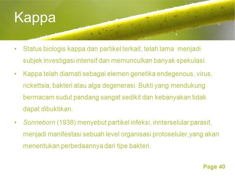 Kappa Status biologis kappa dan partikel terkait, telah lama menjadi subjek investigasi intensif dan memunculkan banyak spekulasi.