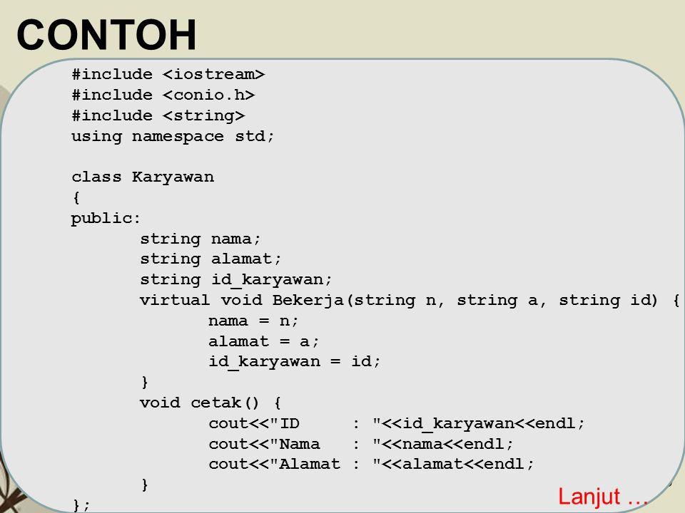 CONTOH Lanjut … #include <iostream> #include <conio.h>