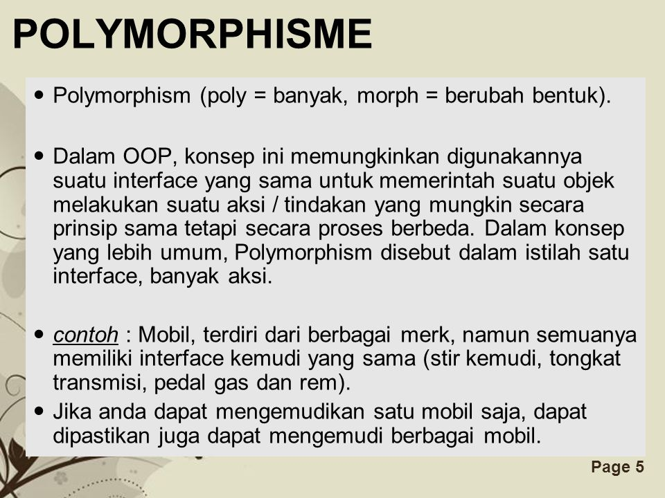 POLYMORPHISME Polymorphism (poly = banyak, morph = berubah bentuk).