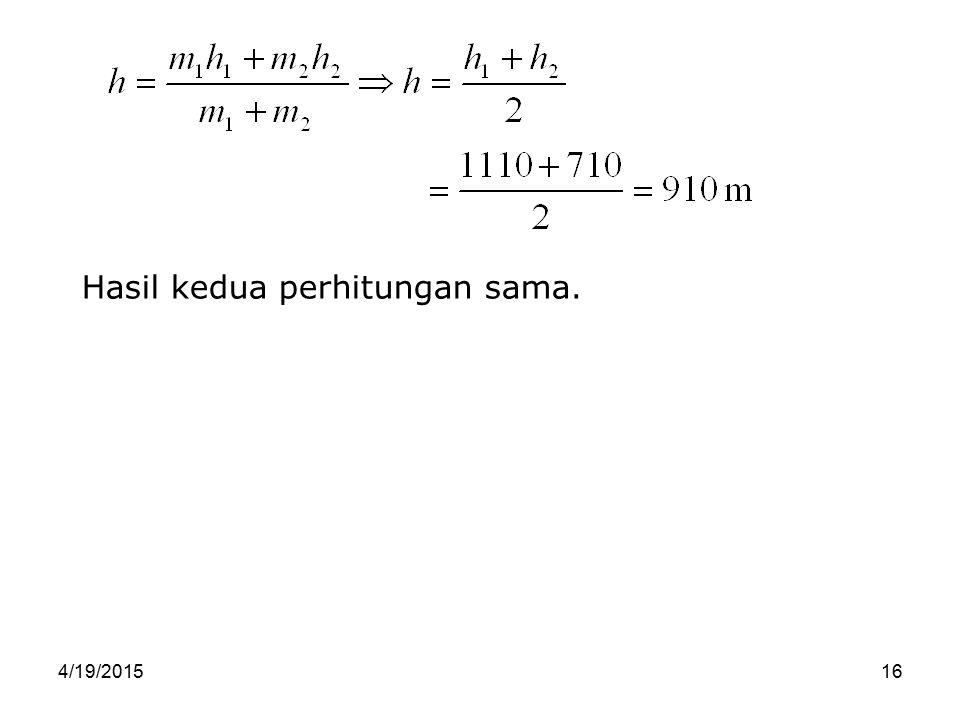 Hasil kedua perhitungan sama.