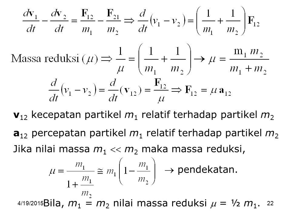 v12 kecepatan partikel m1 relatif terhadap partikel m2