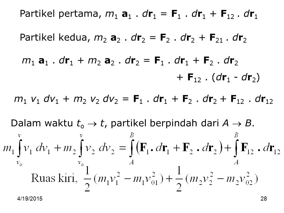 Partikel pertama, m1 a1 . dr1 = F1 . dr1 + F12 . dr1
