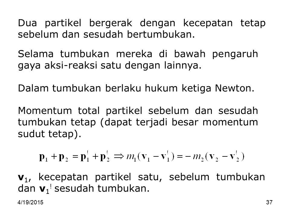 Dalam tumbukan berlaku hukum ketiga Newton.