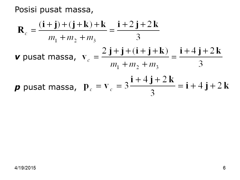 Posisi pusat massa, v pusat massa, p pusat massa, 4/13/2017