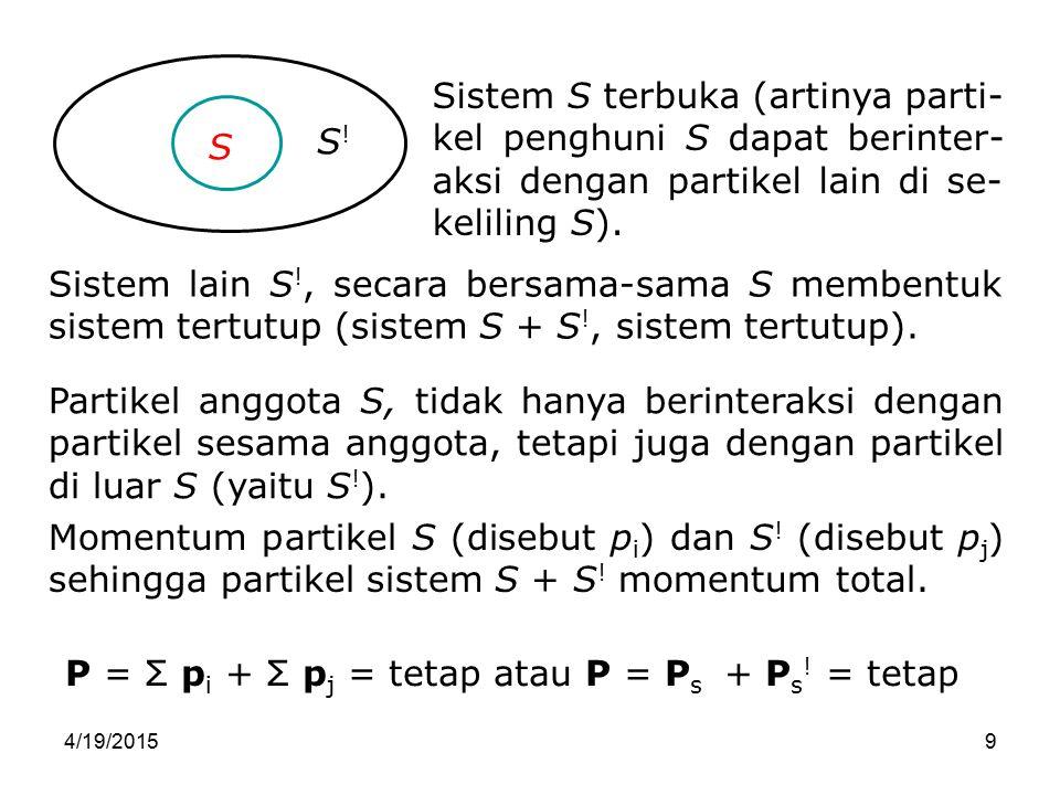 P = Σ pi + Σ pj = tetap atau P = Ps + Ps! = tetap