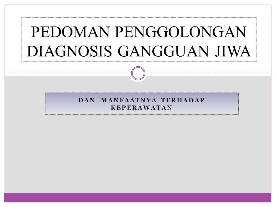PEDOMAN PENGGOLONGAN DIAGNOSIS GANGGUAN JIWA