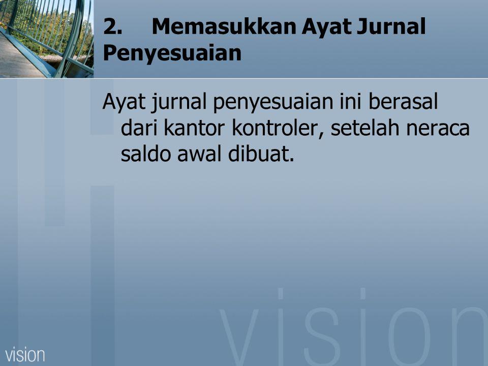 2. Memasukkan Ayat Jurnal Penyesuaian