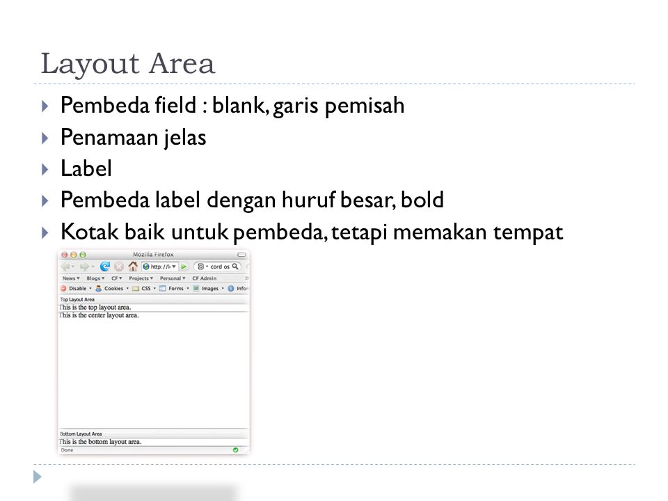 Layout Area Pembeda field : blank, garis pemisah Penamaan jelas Label