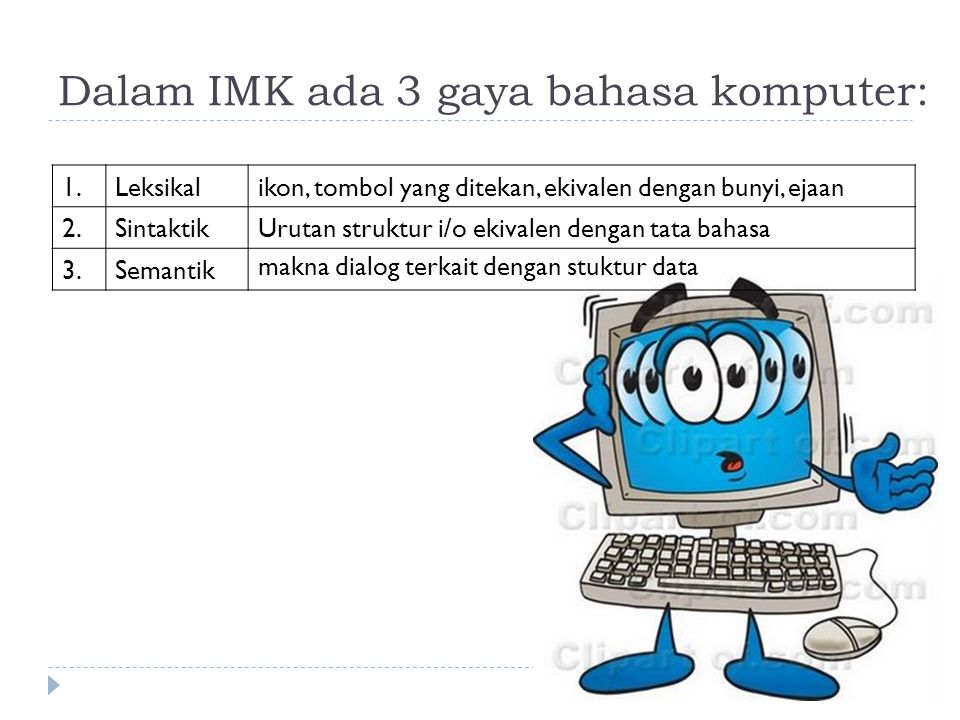 Dalam IMK ada 3 gaya bahasa komputer: