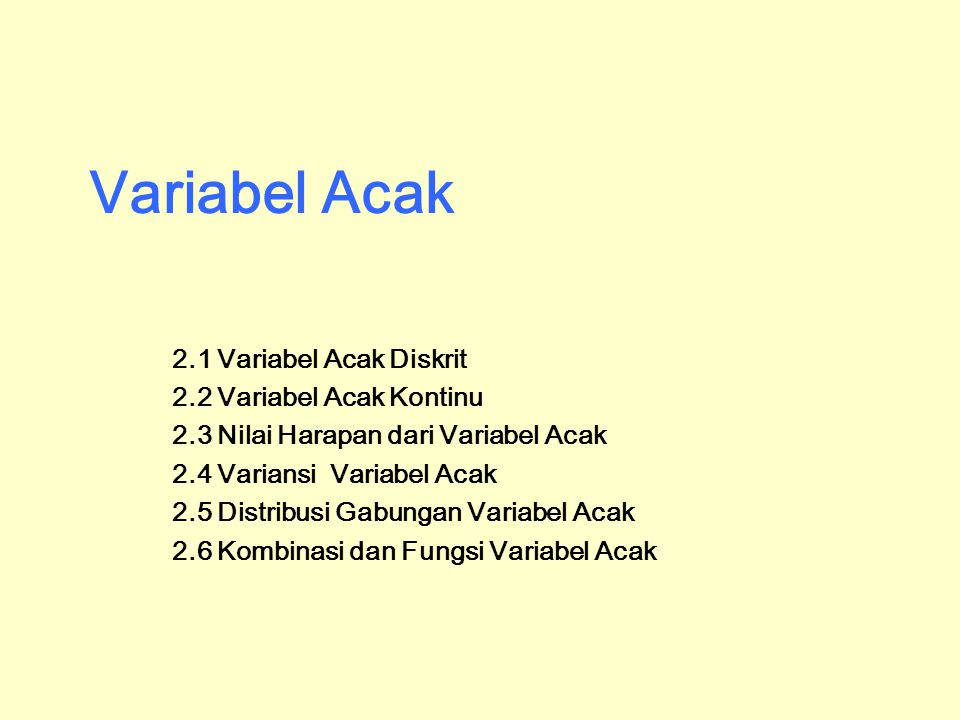 Variabel Acak 2.1 Variabel Acak Diskrit 2.2 Variabel Acak Kontinu