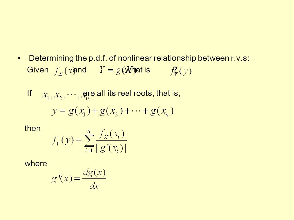 Determining the p.d.f. of nonlinear relationship between r.v.s:
