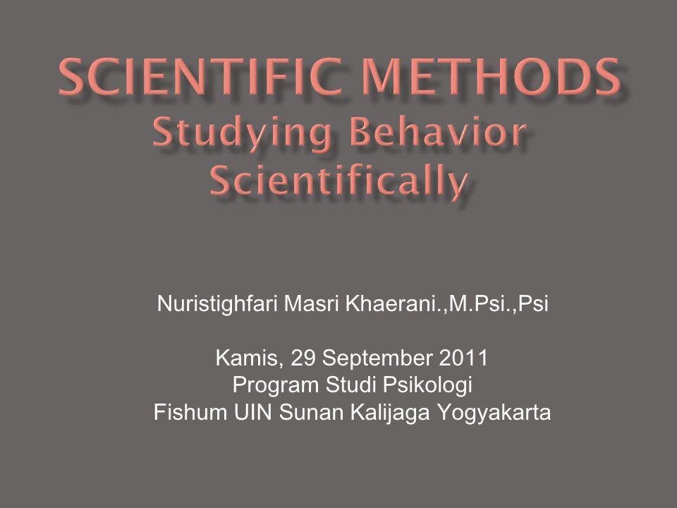 Scientific methods Studying Behavior Scientifically