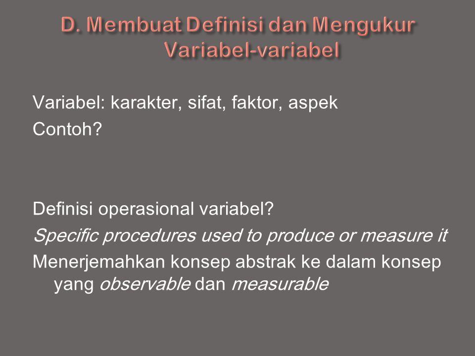 D. Membuat Definisi dan Mengukur Variabel-variabel