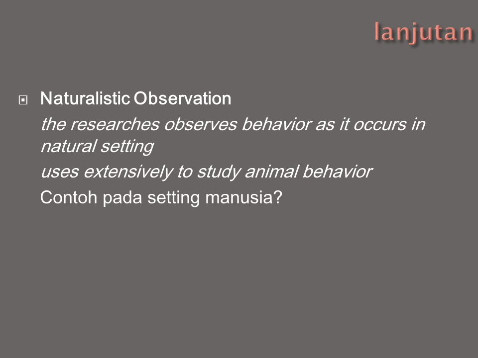lanjutan Naturalistic Observation