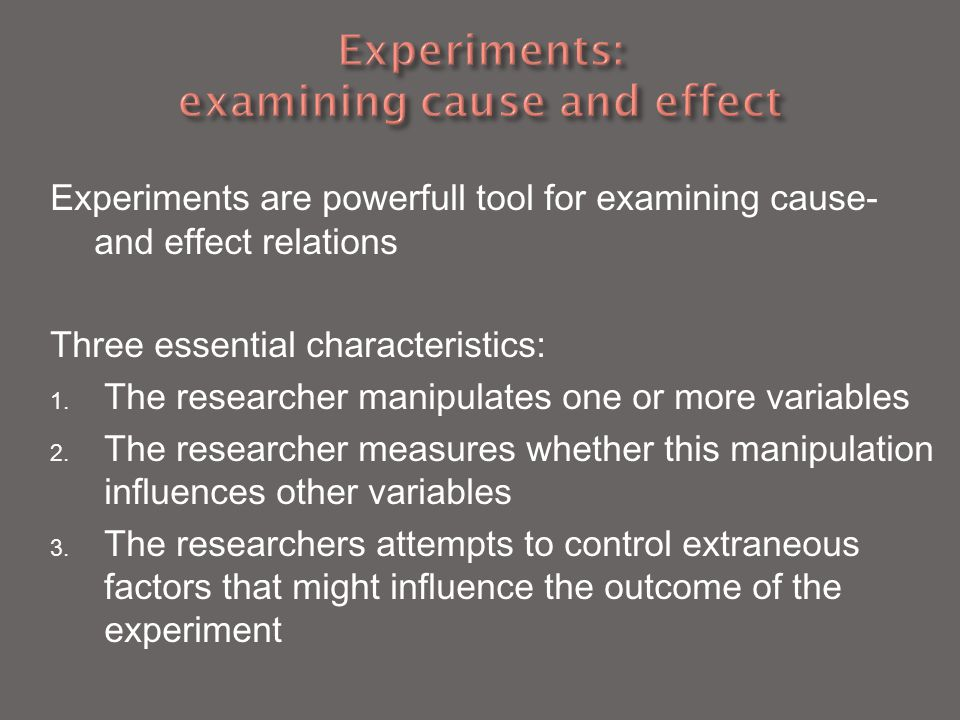 Experiments: examining cause and effect