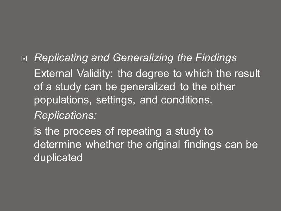 Replicating and Generalizing the Findings