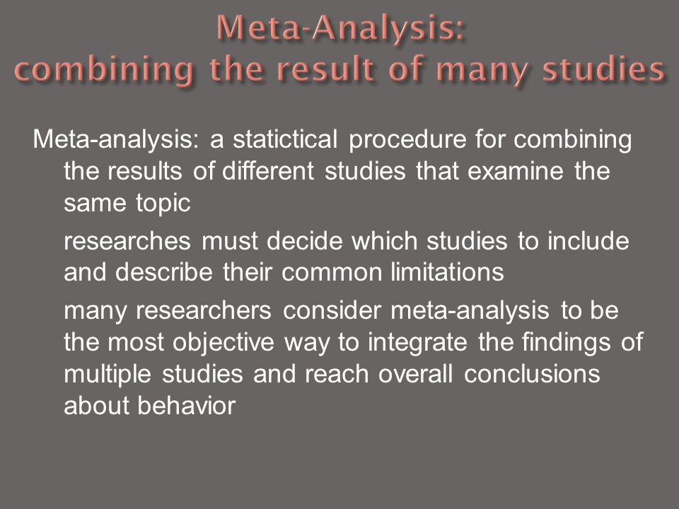 Meta-Analysis: combining the result of many studies