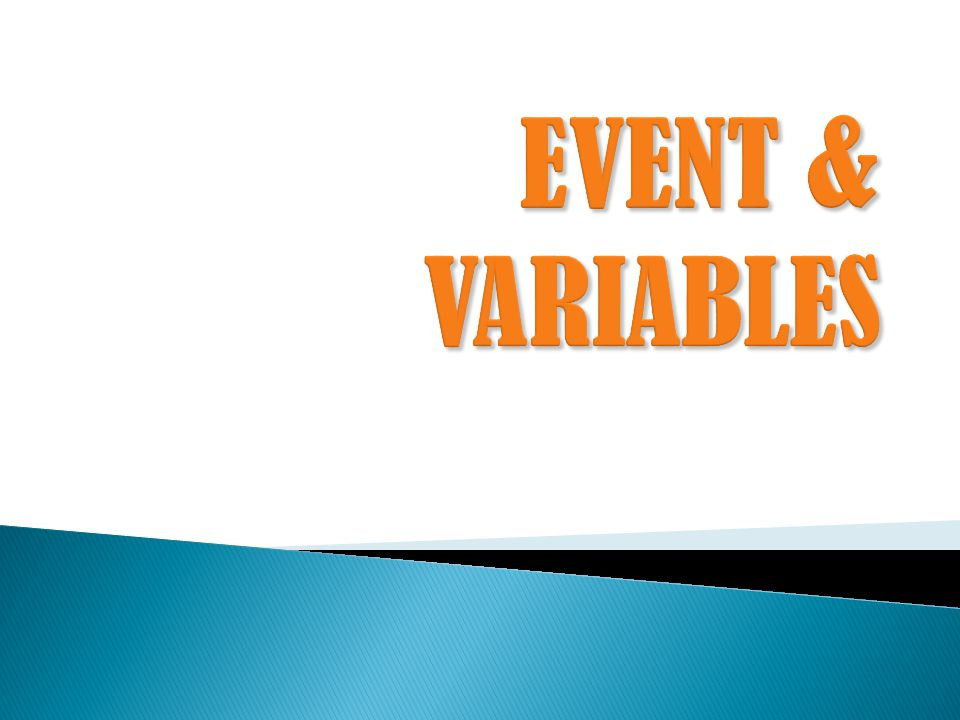 EVENT & VARIABLES
