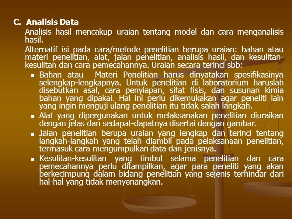 C. Analisis Data Analisis hasil mencakup uraian tentang model dan cara menganalisis hasil.