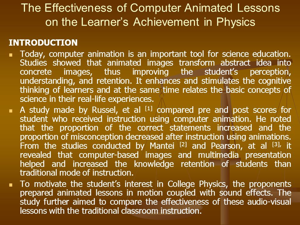 The Effectiveness of Computer Animated Lessons on the Learner's Achievement in Physics