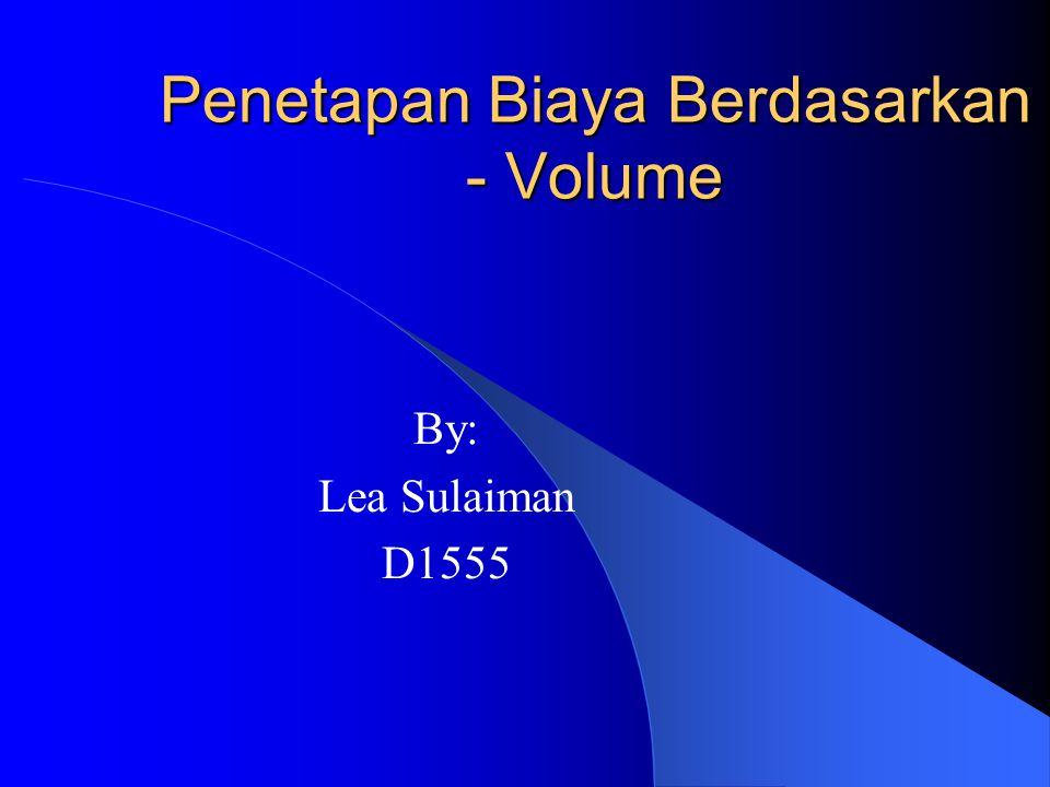 Penetapan Biaya Berdasarkan - Volume