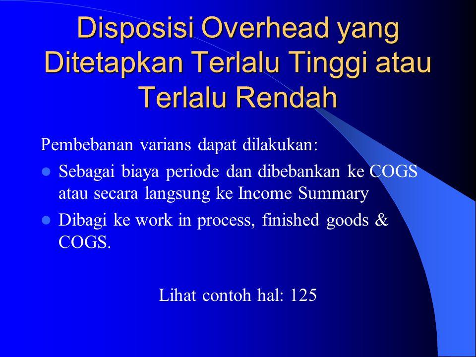 Disposisi Overhead yang Ditetapkan Terlalu Tinggi atau Terlalu Rendah