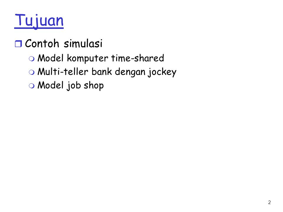 Tujuan Contoh simulasi Model komputer time-shared