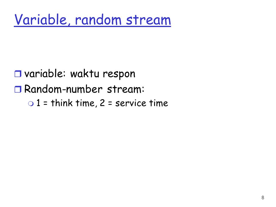 Variable, random stream