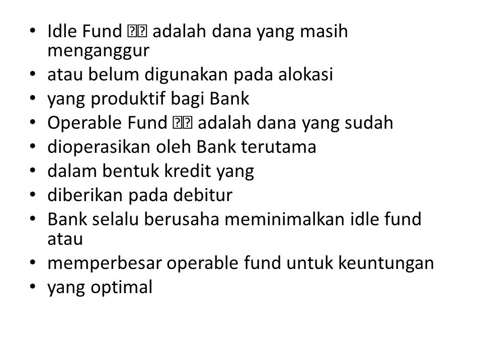 Idle Fund  adalah dana yang masih menganggur